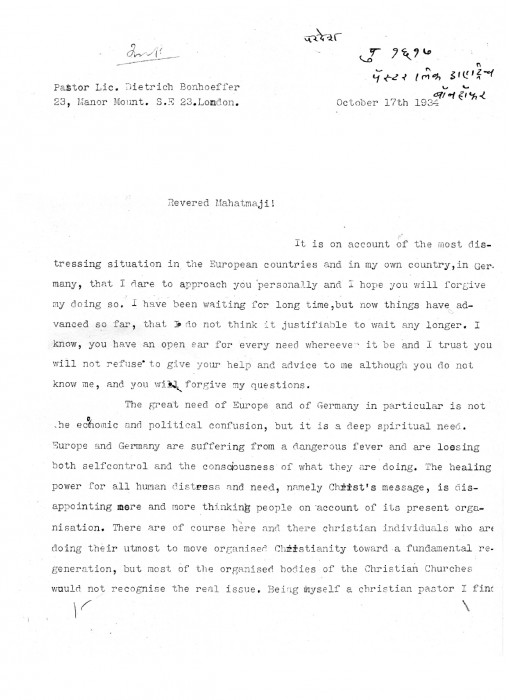 "Image of the first page of a letter sent from Dietrich Bonhoeffer to Mahatma Gandhi in 1934, on typewriter paper, in English. It begins, ""Revered Mahatmaji! It is on account of the most distressing situation in the European countries and in my own country, in Germany, that I dare to approach you personally and I hope you will forgive my doing so..."" and goes on to stress the ""great need of Europe and of Germany in particular"" as ""a deep spiritual need."""