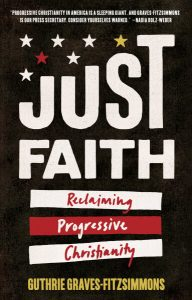 "Cover of the book ""Just Faith: Reclaiming Progressive Christianity"" by Guthrie Graves-Fitzsimmons"